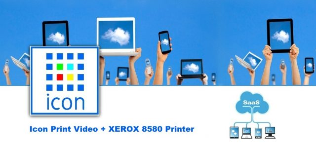 Icon Print Video και XEROX 8580 Printer